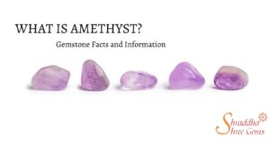 Everything to know about Amethyst Stone