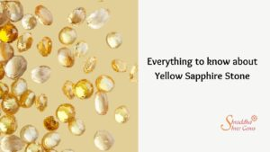 Everything to know about Yellow Sapphire Stone